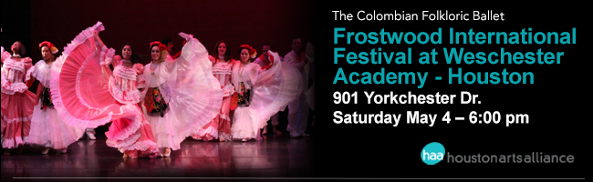 The Colombian Folkloric Ballet—Frostwood International Festival at Westchester Academy Houston 2013