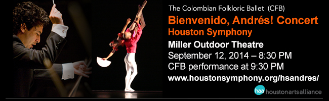 The Colombian Folkloric Ballet—Bienvenido Andrés! Concert Houston Symphony Houston 2013